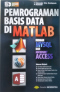 Pemrograman Basis Data di Matlab: http://www.gramedia.com/pemrograman-basis-data-di-matlab-cd.html